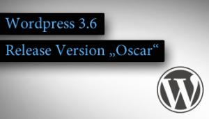 WordPress 3.6 – Guten Morgen, Oscar!
