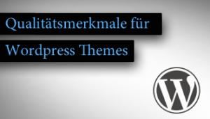 Qualitätsmerkmale für WordPress Themes