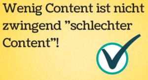 """Wenig Content ist nicht zwingend """"schlechter Content"""""""