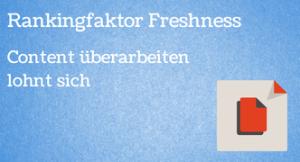 Rankingfaktor Freshness – Content überarbeiten lohnt sich