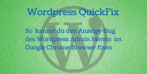 WordPress Fix: WordPress Admin Menü in Google Chrome 45
