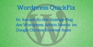 WordPress Fix: WordPress Admin Menü in Google Chrome 45