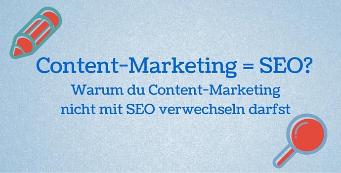Warum du content marketing nicht mit seo verwechseln darfst