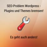 Von SEO-Problemen durch langsame WordPress Webseiten – Was tun?